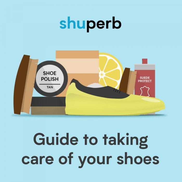 Shuperb Guide To Taking Care Of Your Shoes